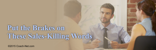 Put the Brakes on These Sales-Killing Words