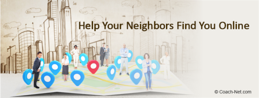 Help Your Neighbors Find You Online