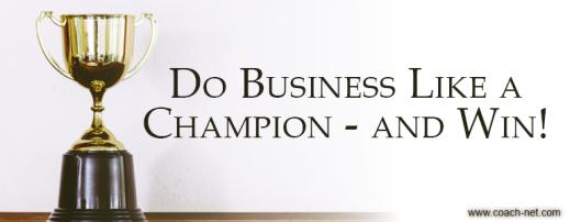 Do business like a champion