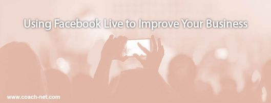 Facebook Live to improve your business