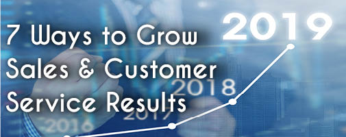 7 Ways To Grow Sales & Customer Service Results