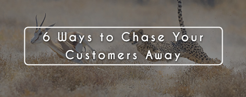 Chase Customers Away