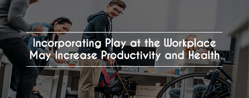 Incorporating Play In The Workplace