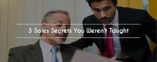 Sales Secrets You Weren't Taught