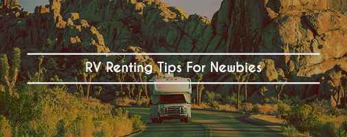 RV Renting Tips For Newbies