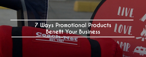 7 Ways Promotional Products Benefits Your Business