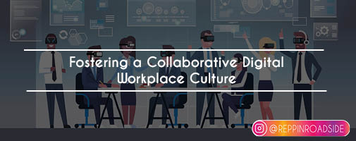 Fostering a Collaborative Digital Workplace Culture