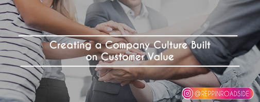 Creating a Company Culture Built on Customer Value