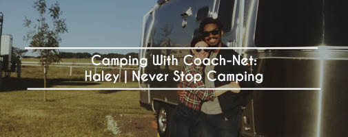 Camping With Coach-Net: Haley | Never Stop Camping